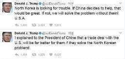 .特朗普:中国不帮忙照样解决朝鲜问题.