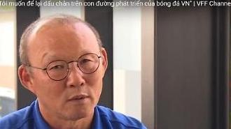 HLV Park Hang-seo: Tôi muốn để lại dấu chân trên con đường phát triển của bóng đá VN