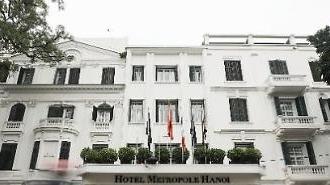 [2차 북미정상회담] 김정은·트럼프 하노이 선언 나올 메트로폴호텔 어떤 곳? 100년 역사 프랑스풍 호텔