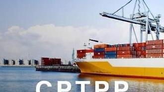 CPTPP: Thách thức có thể kiểm soát nếu có kế hoạch và lộ trình phù hợp