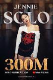 .JENNIE《SOLO》MV播放量破3亿 创韩女歌手先河.