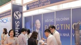  'Shinhan' – Thị trường tài chính nước ngoài số 1 tại Việt Nam
